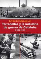 Tarradellas y la industria de guerra de Cataluña (1936-1939) (e-book epub)