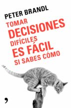 Tomar decisiones difíciles es fácil si sabes como (ebook)