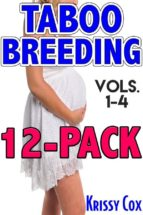 Taboo Breeding: 12-Pack Vols. 1-4 (ebook)