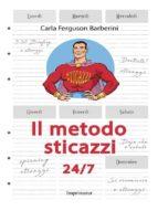 Il metodo sticazzi 24/7 (ebook)