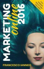 Marketing online 2016. Come catturare clienti con una strategia online che funziona (ebook)