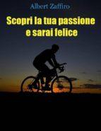 Scopri la tua passione e sarai felice (ebook)