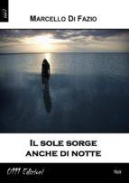 Il sole sorge anche di notte (ebook)