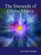 THE STARSEEDS OF DIVINE MATRIX