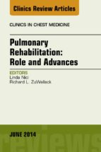 Pulmonary Rehabilitation: Role and Advances, An Issue of Clinics in Chest Medicine, E-Book (eBook)