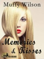 MEMORIES AND KISSES