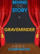 GRAVEMINDER - BEHIND THE STORY (A BOOK COMPANION)