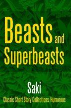 Beasts and Super-Beasts (ebook)