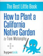HOW TO PLANT A CALIFORNIA NATIVE GARDEN