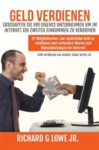 Geld Verdienen Erschaffen Sie Ihr Eigenes Unternehmen Um Im Internet Ein Zweites Einkommen Zu Verdienen (ebook)