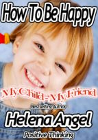 How To Be Happy: My Child - My Friend (Positive Thinking Book) (ebook)