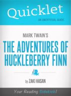 QUICKLET ON MARK TWAIN'S ADVENTURES OF HUCKLEBERRY FINN (CLIFFSNOTES-LIKE BOOK SUMMARY)