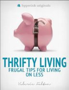 Thrifty Living: Frugal Tips for Living on Less (ebook)