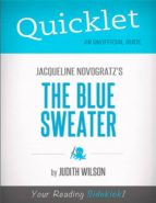 QUICKLET ON JACQUELINE NOVOGRATZ'S THE BLUE SWEATER (CLIFFSNOTES-LIKE BOOK SUMMARY)