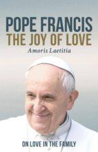 The Joy of Love (Amoris Laetitia) (ebook)
