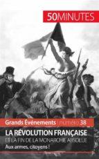 La Révolution française et la fin de la monarchie absolue (ebook)