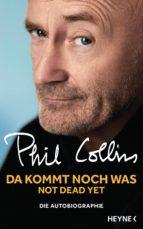 Da kommt noch was - Not dead yet (ebook)