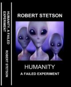 HUMANITY, A FAILED EXPERIMENT (ebook)