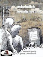 UNHEIMLICH HEIMLICHES