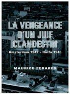LA VENGEANCE D'UN JUIF CLANDESTIN