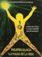 PARAPSICOLOGIA LA MAGIA DE LA VIDA