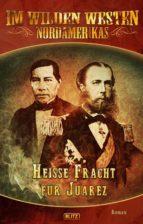 Old Shatterhand - Neue Abenteuer 05: Heisse Fracht für Juarez (ebook)