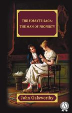 The Forsyte Saga:  The Man Of Property (ebook)