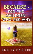 Because - A book for the Childred Who Ask Why (ebook)