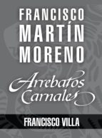 Arrebatos carnales. Francisco Villa (ebook)