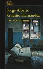 Tus dos muertos (Serie Zuzunaga 1) (ebook)