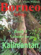 Borneo Trilogy Book 3 Sarawak Volume 2: Kalimantan (ebook)