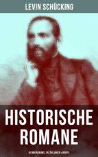 Levin Schücking: Historische Romane, Heimatromane, Erzählungen & Briefe (ebook)