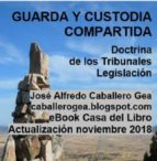 GUARDA Y CUSTODIA COMPARTIDA. DOCTRINA DE LOS TRIBUNALES. LEGISLACIÓN (ebook)