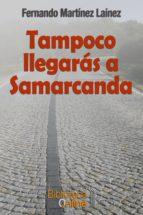 Tampoco llegarás a Samarcanda (ebook)