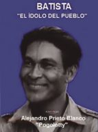 Batista, el ídolo del pueblo (ebook)