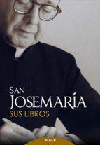 San Josemaría. Sus libros (ebook)