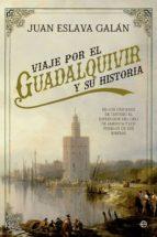 Viaje por el Guadalquivir y su historia (ebook)