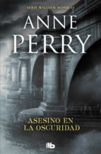 ASESINO EN LA OSCURIDAD (DETECTIVE WILLIAM MONK 15)