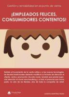 EMPLEADOS FELICES, CONSUMIDORES CONTENTOS