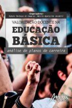 VALORIZAÇÃO DOCENTE NA EDUCAÇÃO BÁSICA: ANÁLISE DE PLANOS DE CARREIRA
