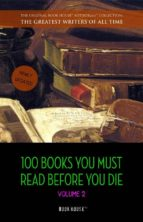 100 Books You Must Read Before You Die - volume 2 [newly updated] [Ulysses, Moby Dick, Ivanhoe, War and Peace, Mrs. Dalloway, Of Time and the River, etc] (Book House)  (ebook)