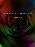 The Cruise of the Sally D (ebook)