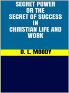 Secret Power - or the Secret of Success in Christian Life and Work (ebook)