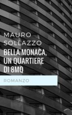 BELLA MONACA, un quartiere di 8 Mq (ebook)