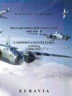 Diario giornaliero della Guerra Aerea sulle Isole di Lampedusa- Pantelleria (1940 - 1943) (ebook)