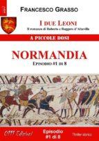I due Leoni - Normandia - ep. #1 di 8 (ebook)