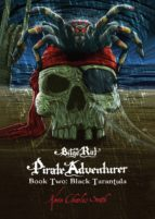 Bilge Rat - Pirate Adventurer: Black Tarantula (ebook)