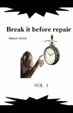 Break It Before Repair