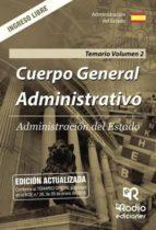 CUERPO GENERAL ADMINISTRATIVO. ADMINISTRACIÓN DEL ESTADO. TEMARIO. VOLUMEN 2. INGRESO LIBRE