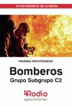 Bomberos. Grupo/Subgrupo C2. Ayuntamiento de Almería. Pruebas Psicotécnicas (ebook)